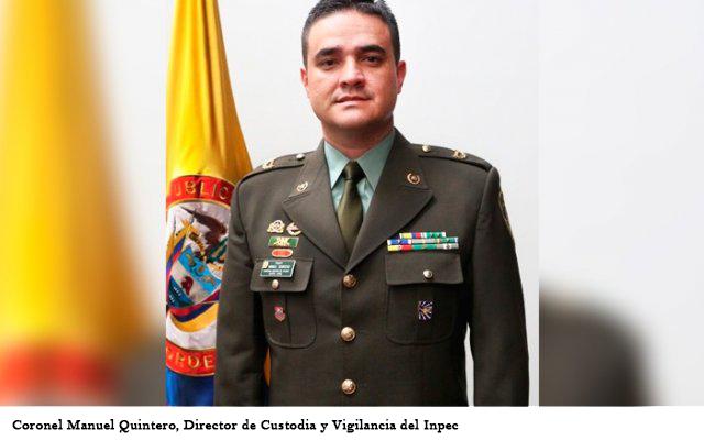 DIRECTOR DE CUSTODIA Y VIGILANCIA DEL INPEC, CORONEL QUINTERO